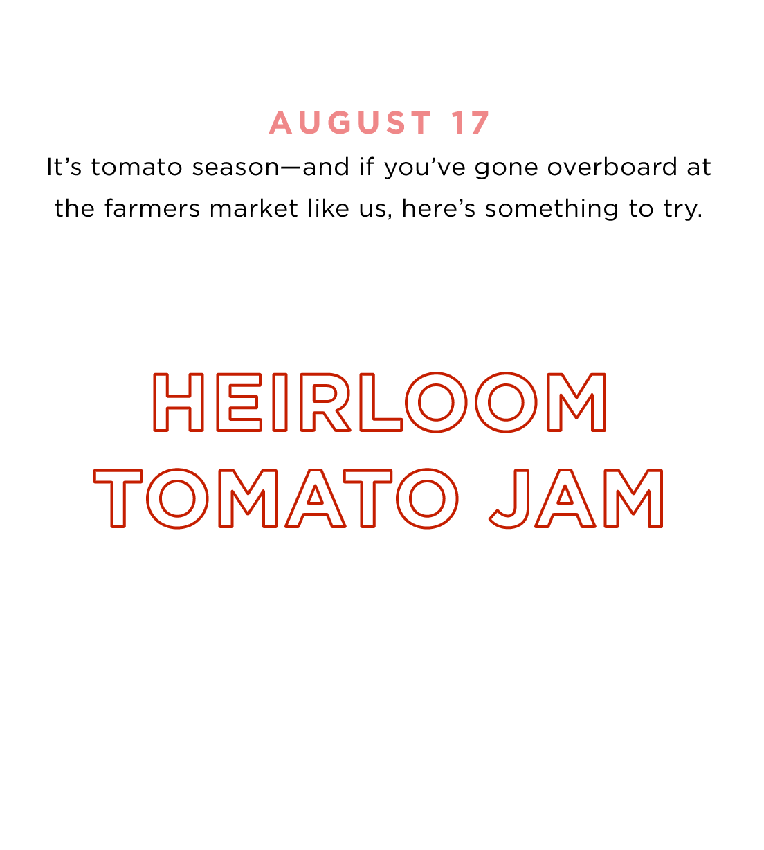AUGUST 17 - Heirloom Tomato Jam