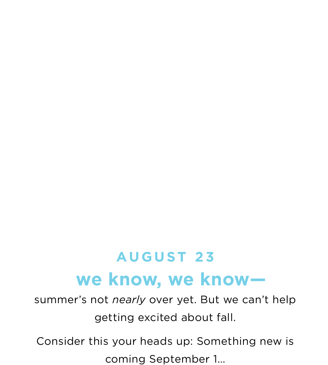 AUGUST 23 - We know, we know...