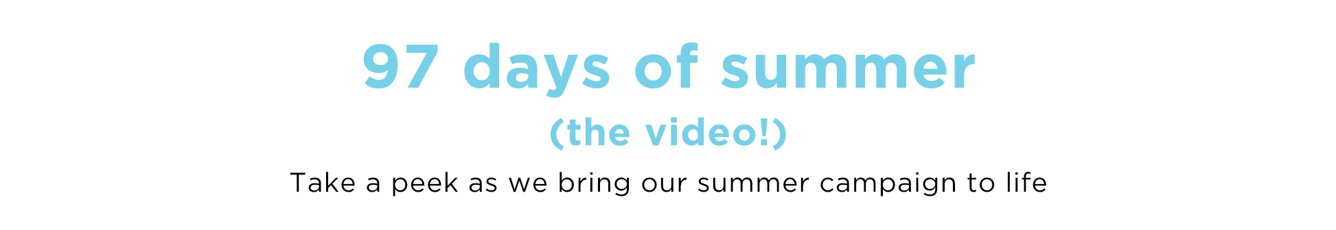 97 DAYS OF SUMMER (THE VIDEO!)