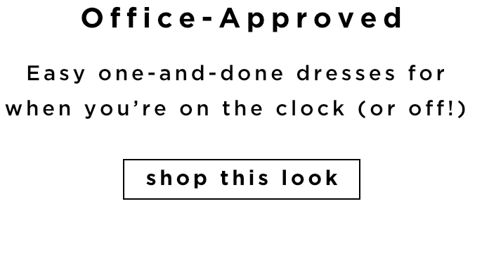 OFFICE APPROVED - SHOP THIS LOOK