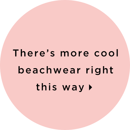There's more cool beachwear right this way