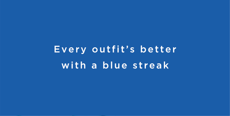 Every outfit's better with a blue streak.