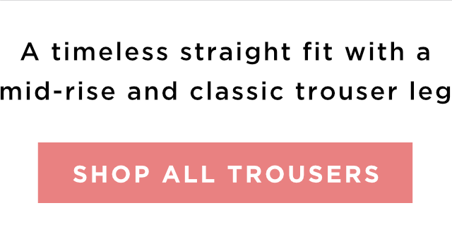 SHOP ALL TROUSERS