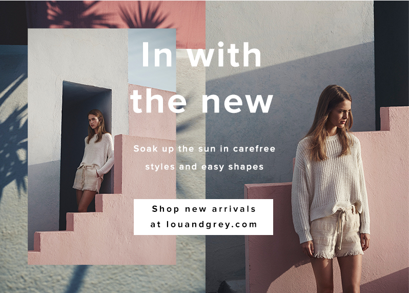 Soak up the sun in carefree styles and easy shapes Shop louandgrey.com new arrivals