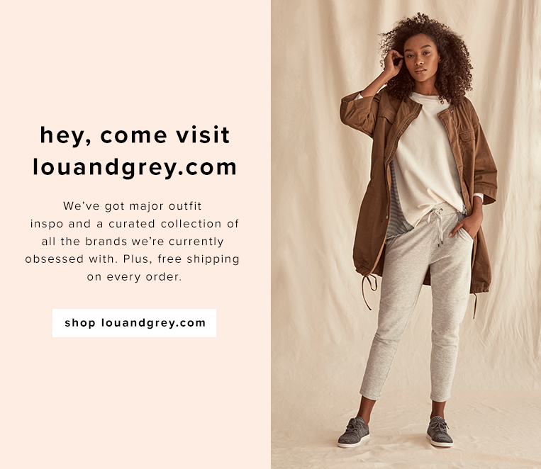 exclusively at lou & grey the entire fall collection is ready to shop and you can only get it at louandgrey.com.  So what are you waiting for?  Get your soft on.  Shop louandgrey.com
