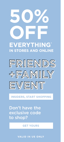 50% Off Friends & Family