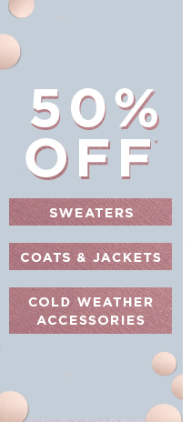 50% Off Sweaters, Coats & Cold Weather